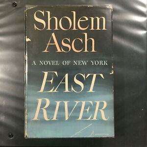 Asch, Sholem EAST RIVER, 1st Edition 1st Printing DJ Wrapped