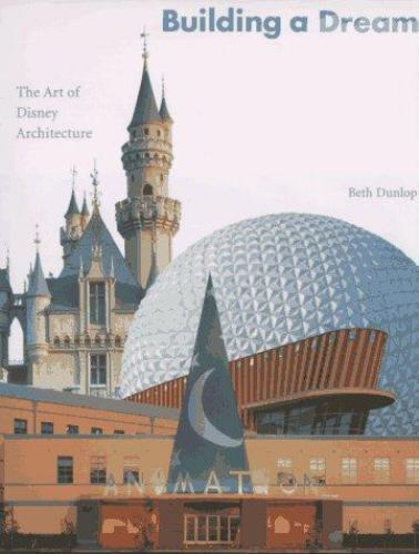 Building a Dream : The Art of Disney Architecture by Beth ...