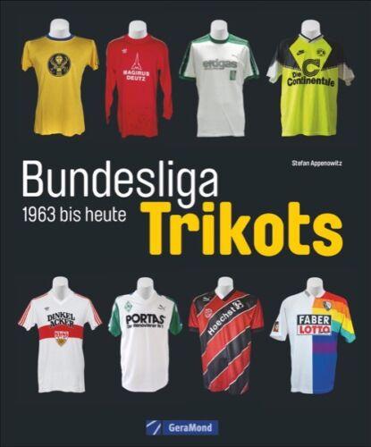 Die Trikots der Bundesliga Geschichte von 1963 bis heute Sammlerstücke Buch NEU