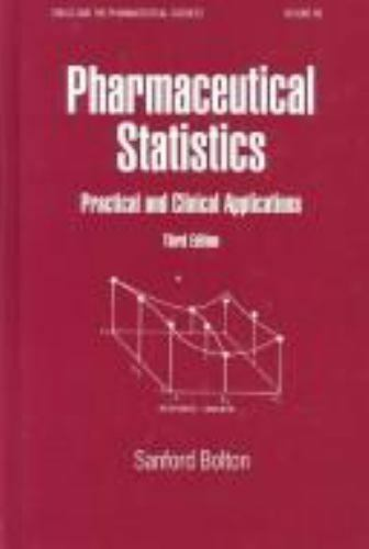 Pharmaceutical Statistics: Practical & Clinical Applications (Drugs and the Phar