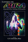Capturing the Aura: Integrating Science, Technology and Metaphysics by C. Lingren (Paperback, 2000)