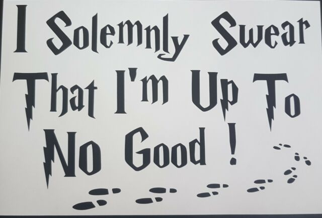 b54fdd6ab I Solemnly Swear That I'm up to No Good A4 Sign Wall Art Matt Black Harry  Potter for sale online | eBay