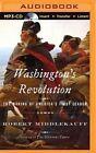 Washington's Revolution: The Making of America's First Leader by Preston Hotchkiss Professor of American History Robert Middlekauff (CD-Audio, 2016)
