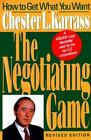 The Negotiating Game : How to Get What You Want by Chester L. Karrass (1992, Hardcover, Revised)