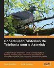 Construindo Sistemas De Telefonia Com O Asterisk (Portuguese) by David Gomillion, Barrie Dempster (Paperback, 2006)