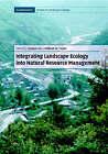 Integrating Landscape Ecology into Natural Resource Management by Cambridge University Press (Hardback, 2002)