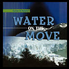 Water on the Move by Suzanne Slade (Paperback / softback, 2007)