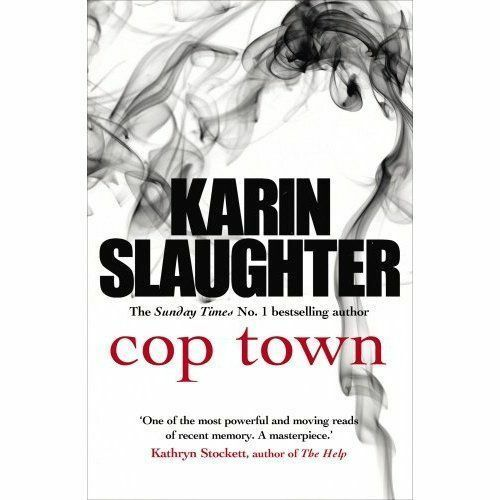 """AS NEW"" Slaughter, Karin, Cop Town Book"