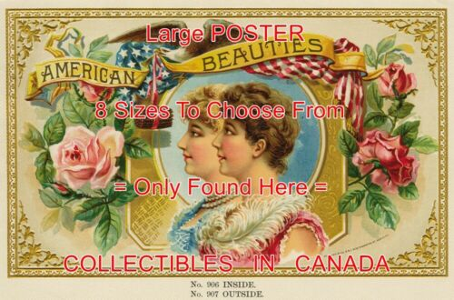 """AMERICAN BEAUTIES 1893 Eagle ROSES = POSTER Cigar Label 8 SIZES 18/"""" 3 FEET"""