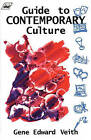 Guide to Contemporary Culture by Gene Edward Veith (Paperback, 1994)