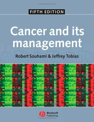 Cancer and Its Management By Robert Souhami,Jeffrey Tobias. 9781405126366