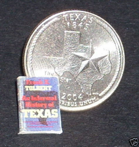 """/""""The Informal History of Texas/"""" Miniature Book 1:12"""