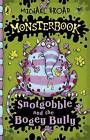 Snotgobble and the Bogey Bully by Michael Broad (Paperback, 2008)