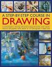 A Step-by-step Course in Drawing: A Practical Guide to Drawing, with Projects Using Soft Pencils, Conte Crayons, Charcoal and Graphite Sticks, Shown in 175 Photographs by Angela Gair (Paperback, 2014)