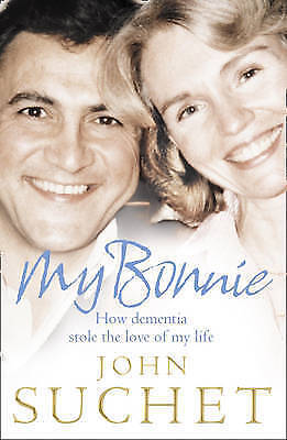 """""""AS NEW"""" Suchet, John, My Bonnie: How dementia stole the love of my life Book"""