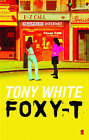 Foxy-T by Tony White (Paperback, 2004)