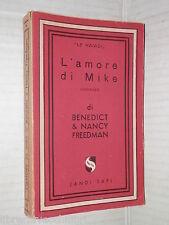 L AMORE DI MIKE Benedict & Nancy Freedman Jandi Sapi Le najadi 39 I ediz 1949 di