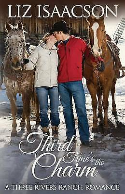 1 of 1 - Third Time's the Charm: An Inspirational Western Romance by Liz Isaacson (Paperb