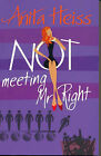 Not Meeting Mr Right by Anita Heiss (Paperback, 2007)