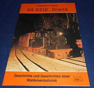Friedemann-Tischer-99-3312-Diana-Geschichte-und-Geschichten-Waldeisenbahnlok