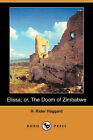 Elissa; Or, the Doom of Zimbabwe (Dodo Press) by Sir H Rider Haggard (Paperback / softback, 2008)