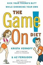 The Game On! Diet: Kick Your Friends Butt While S