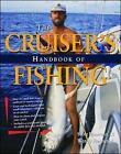 Cruisers Handbook Of Fishing 2/E (Paperback) by Wendy Bannerot, Scott Bannerot (Paperback, 2003)