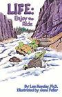 Life: Enjoy the Ride by Lee Monday Ph D (Paperback / softback, 2005)