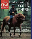 The Q&A Guide to Understanding Your Horse by Lesley Bayley, Michael Peace (Hardback, 2002)