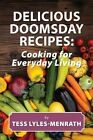 Delicious Doomsday Recipes: Cooking for Everyday Living by Tess Lyles-Menrath (Paperback / softback, 2013)