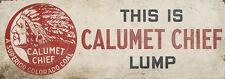 """""""CALUMET CHIEF COAL"""" ADVERTISING METAL SIGN"""