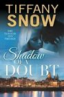 Shadow of a Doubt by Tiffany Snow (Paperback, 2015)