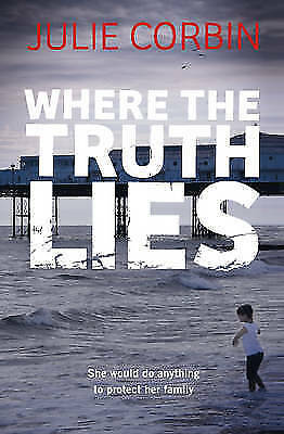Corbin, Julie, Where the Truth Lies: An Unputdownable Psychological Thriller, Ve