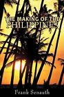 The Making of the Philippines by Frank Senauth (Paperback, 2012)