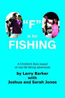 F  is for Fishing by Larry Barker with Joshua and Sarah Jones (Paperback, 2005)