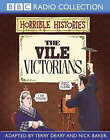 The Vile Victorians by Terry Deary, Neil Tonge (CD-Audio, 2002)