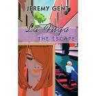 La Fuga The Escape by Gent Jeremy Author 9781456784249