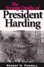 The Strange Deaths of President Harding by Robert H. Ferrell (Paperback, 1998)