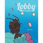 Lobby the Lobster by Debi Costa (Paperback / softback, 2014)