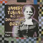 Harriet Tubman and My Grandmother's Quilts by Lorenzo Pace (Paperback / softback, 2015)