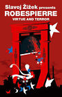 Virtue and Terror: Maximilien Robespierre by Slavoj Zizek, Maximilien Robespierre (Paperback, 2007)