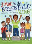 J Mac Is the Freestyle King! by Terri Thomas (Hardback, 2010)