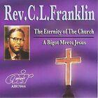 The Eternity of the Church/A Bigot Meets Jesus by Rev. C.L. Franklin (CD, Aug-2008, Atlanta International)