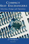 Compact Heat Exchangers: Selection, Design and Operation by J. E. Hesselgreaves (Hardback, 2001)