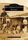 Hot Springs County, Wyoming by Alex Service, Dorothy Milek (Paperback / softback, 2002)