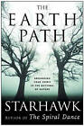 The Earth Path: Grounding Your Spirit in the Rhythms of Nature by Starhawk (Paperback, 2005)
