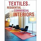Textiles for Residential and Commercial Interiors by Dana Miller, Amy Willbanks, Nancy Oxford (Paperback, 2014)