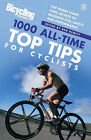 Bicycling: 1000 All-time Top Tips for Cyclists: Top Riders Share Their Secrets to Maximise Fun, Safety and Performance by Ben Hewitt (Paperback, 2006)