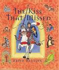 The Kiss That Missed by David Melling (Hardback, 2002)