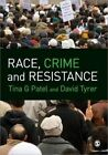 Race, Crime and Resistance by Tina G. Patel, David Tyrer (Hardback, 2011)